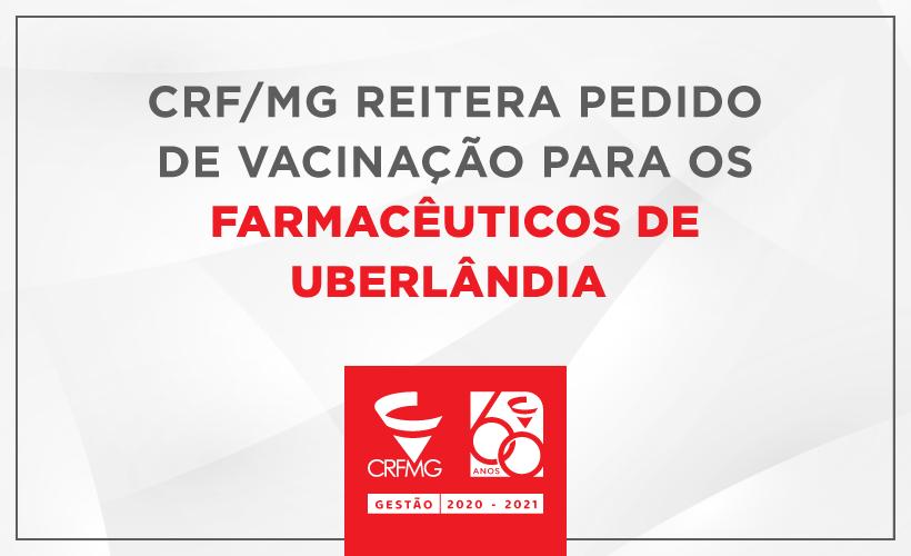 CRF/MG reitera pedido de vacinação contra COVID-19 para os farmacêuticos de Uberlândia